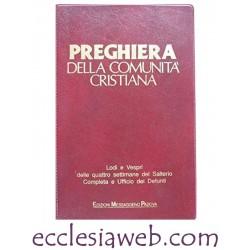 PREGHIERA DELLA COMUNITA' CRISTIANA. LODI E VESPRI DELLE QUATTRO SETTIMANE DEL SALTERIO. COMPIETA E UFFICIO DEFUNTI