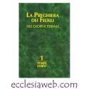 LA PREGHIERA DEI FEDELI NEI GIORNI FERIALI - TEMPI FORTI - VOLUME 1