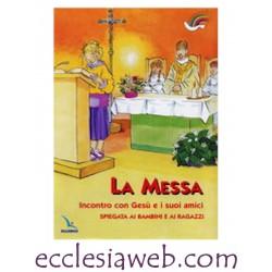 LA MESSA. INCONTRO CON GESU E I SUOI AMICI