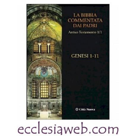 BIBBIA COMMENTATA DAI PADRI. ANTICO TESTAMENTO VOLUME 1/1 GENESI 1-11