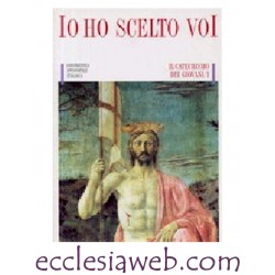 IO HO SCELTO VOI - CATECHISMO DEI GIOVANI