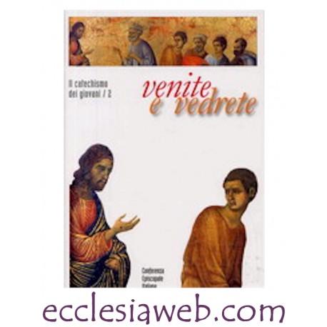 VENITE E VEDRETE - CATECHISMO DEI GIOVANI II