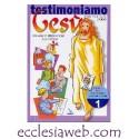 TESTIMONIAMO GESU` - 1 ITINERARIO PREPARAZIONE CRESIMA