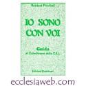 IO SONO CON VOI - GUIDA AL CATECHISMO DELLA C.E.I.