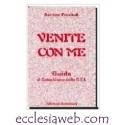 VENITE CON ME - GUIDA AL CATECHISMO DELLA C.E.I.