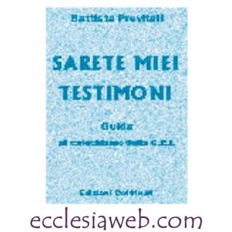 SARETE MIEI TESTIMONI - GUIDA AL CATECHISMO DELLA C.E.I.