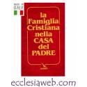 LA FAMIGLIA CRISTIANA NELLA CASA DEL PADRE. LIBRETTO PER I FEDELI