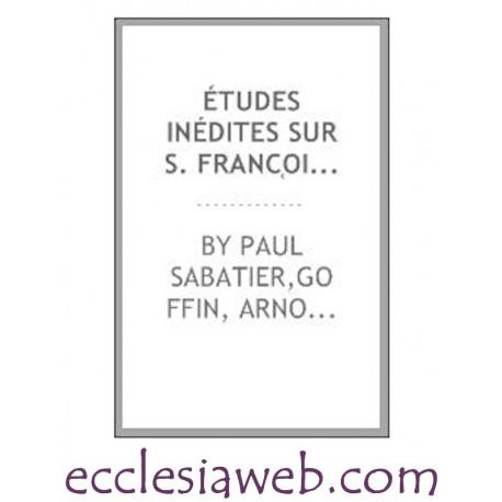 ETUDES INEDITES SUR S. FRANCOIS D'ASSISE