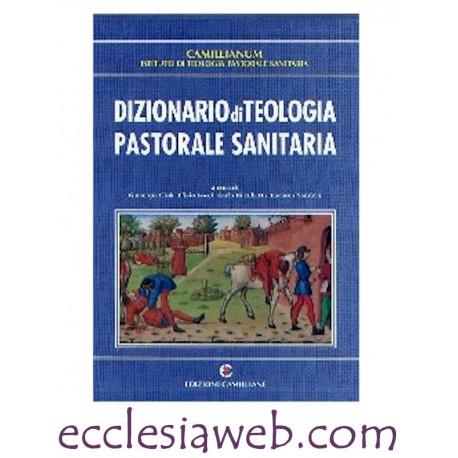 DIZIONARIO TEOLOGIA PASTORALE SANITARIA